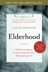 One of our recommended books is Elderhood by Louise Aronson