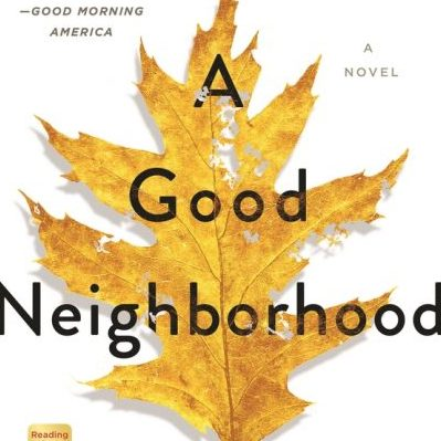Good Neighborhood by Therese Anne Fowler