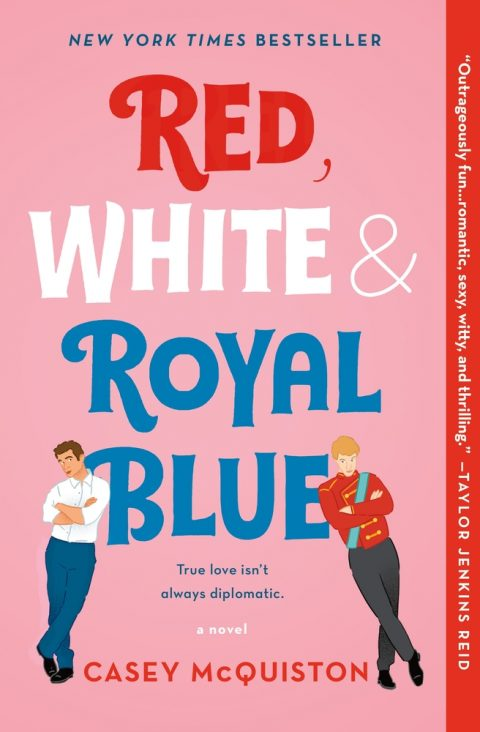 One of our recommended books is Red, White & Royal Blue by Casey McQuiston