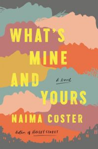 One of our recommended books is What's Mine and Yours by Kaima Coster