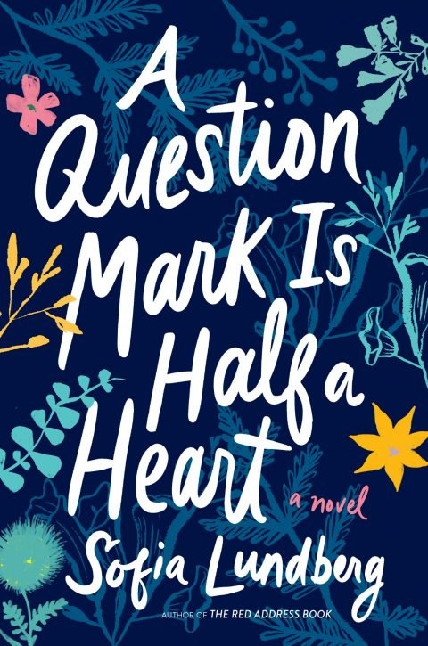 One of our recommended books is A Question Mark Is Half a Heart by Sofia Lundberg