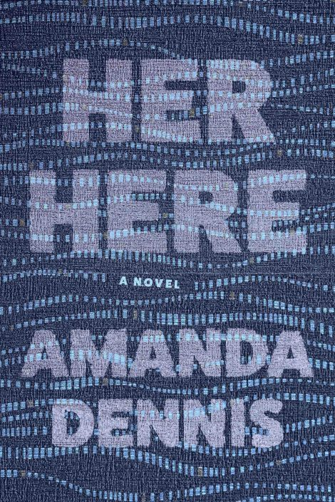 One of our recommended books is Her Here by Amanda Dennis
