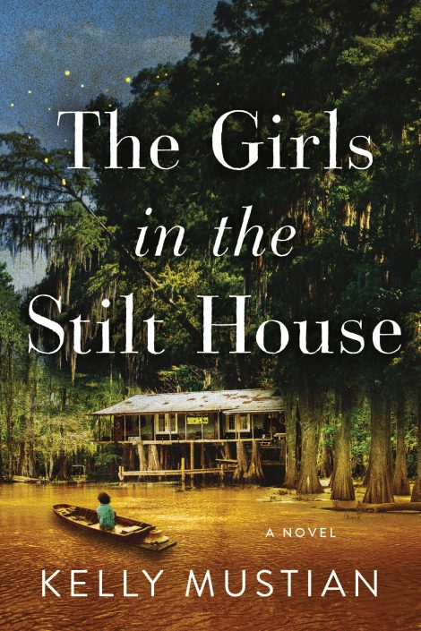 One of our recommended books is The Girls in the Stilt House by Kelly Mustian