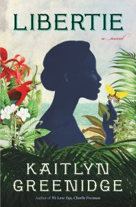 One of our recommended books is Libertie by Kaitlyn Greenidge