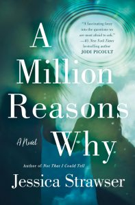 One of our recommended books is A Million Reasons Why by Jessica Strawser