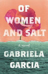 One of our recommended books is Of Women and Salt by Gabriela Garcia