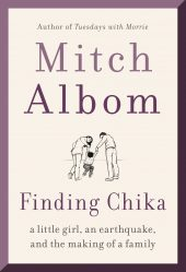 One of our recommended books is Finding Chika by Mitch Albom