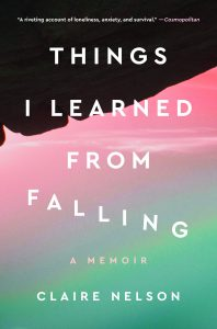 One of our recommended books is Things I Learned from Falling by Claire Nelson