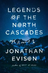 One of our recommended books is Legends of the North Cascades by Jonathan Evison