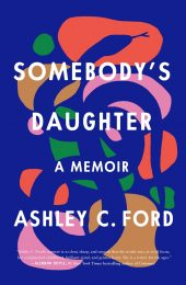 One of our recommended books is Somebody's Daughter by Ashley Ford