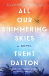 One of our recommended books is All Our Shimmering Skies by Trent Dalton