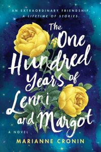 One of our recommended books is One Hundred Years of Lenni and Margot by Marianne Cronin