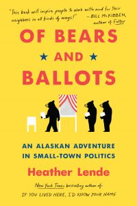 One of our recommended books is Of Bears and Ballots by Heather Lende