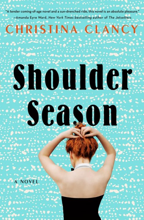 One of our recommended books is Shoulder Season by Christina Clancy