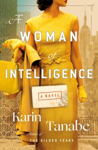 One of our recommended books is A Woman of Intelligence by Karin Tanabe