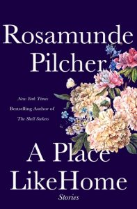 One of our recommended books is A PLACE LIKE HOME by ROSAMUNDE PILCHER
