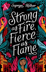 One of our recommended books is STRONG AS FIRE, FIERCE AS FLAME by SUPRIYA KELKAR