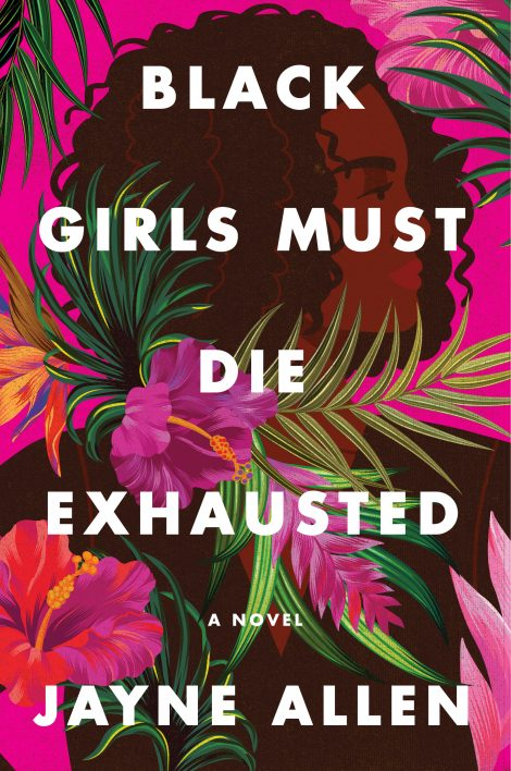 One of our recommended books is Black Girls Must Die Exhausted by Jayne Allen