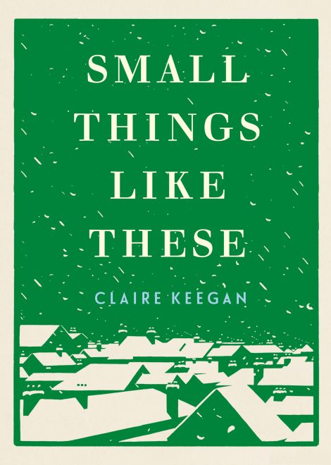 One of our recommended books is Small Things Like These by Claire Keegan