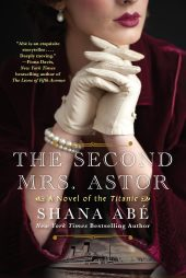 One of our recommended books is The Second Mrs. Astor by Shana Abé