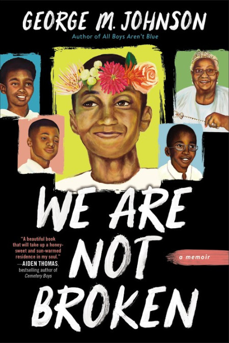 One of our recommended books is We Are Not Broken by George M. Johnson