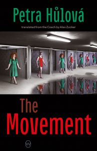 One of our recommended books is The Movement by Petra Hůlová