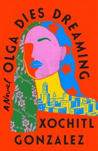 One of our recommended books is Olga Dies Dreaming by Xochitl Gonzalez
