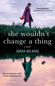 One of our recommended books She Wouldn't Change a Thing by Sarah Adlakha