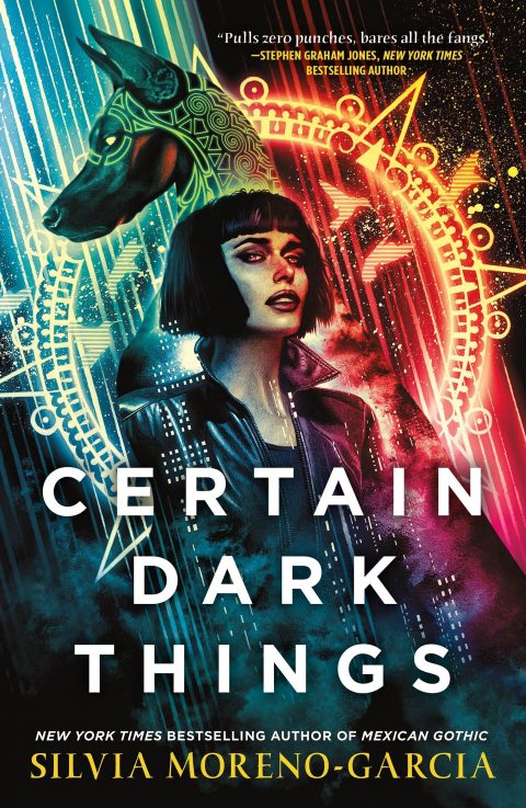 One of our recommended books is CERTAIN DARK THINGS by SILVIA MORENO-GARCIA
