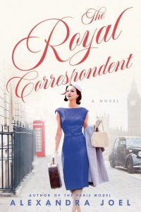 One of our recommended books is THE ROYAL CORRESPONDENT by ALEXANDRA JOEL