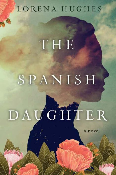 One of our recommended THE SPANISH DAUGHTER by LORENA HUGHES books is