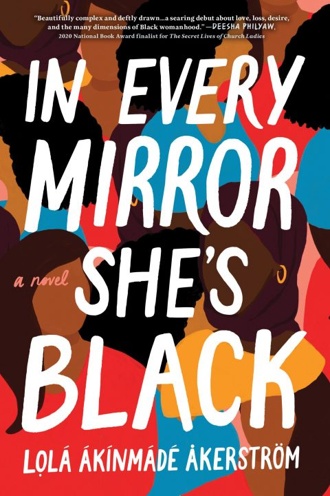 One of our recommended books is IN EVERY MIRROR SHE'S BLACK by LOLA AKINMADE AKERSTROM