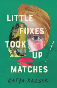 One of our recommended books is LITTLE FOXES TOOK UP MATCHES by KATYA KAZBEK