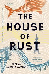 One of our recommended books is The House of Rust by Khadija Abdalla Bajaber