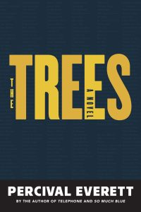 One of our recommended books is The Trees by Percival Everett