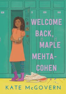 One of our recommended books is Welcome Back, Maple-Mehta Cohen by Kate McGovern