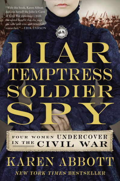 One of our recommended books for 2016 is Liar, Temptress, Soldier, Spy by Karen Abbott