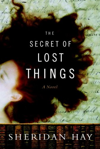 One of our recommended books is The Secret of Lost Things by Sheridan Hay