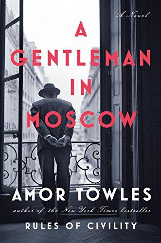 A Gentleman in Moscow by Amor Towles is one of our book group favorites for 2018